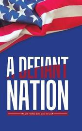 A Defiant Nation by Clifford Simmie Tyus