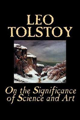 On the Significance of Science and Art by Leo Tolstoy image