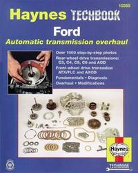 Ford Automatic Transmission Overhaul Manual by Jeff Killingsworth