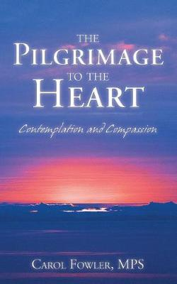 The Pilgrimage to the Heart by Mps Carol Fowler image