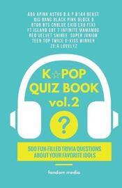 Kpop Quiz Book Vol.2 by Fandom Media