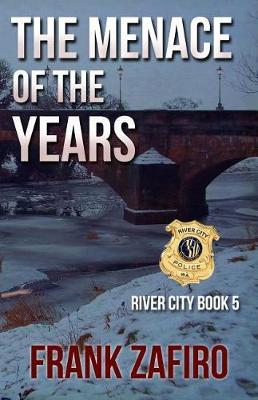 The Menace of the Years by Frank Zafiro
