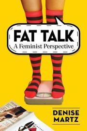 Fat Talk by Denise Martz