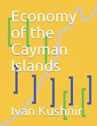 Economy of the Cayman Islands by Ivan Kushnir