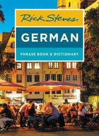 Rick Steves German Phrase Book & Dictionary (Eighth Edition) by Rick Steves