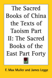 The Sacred Books of China the Texts of Taoism Part II: The Sacred Books of the East Part Forty