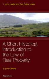 A Short Historical Introduction to the Law of Real Property by J. John Lawler