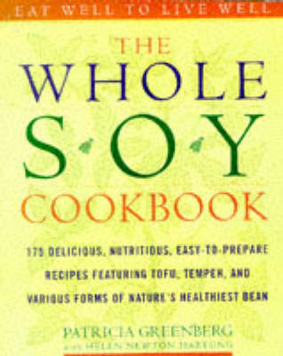 The Whole Soy Cookbook by Patricia Greenberg