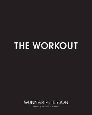 The Workout by Gunnar Peterson