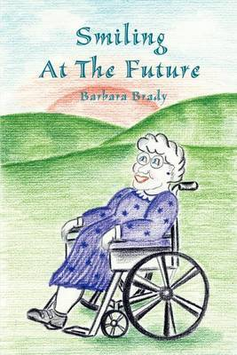 Smiling at the Future by Barbara A Brady image