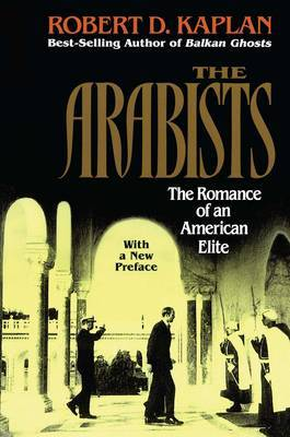 Arabists by Robert D Kaplan