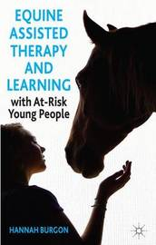 Equine-Assisted Therapy and Learning with At-Risk Young People by Hannah Burgon