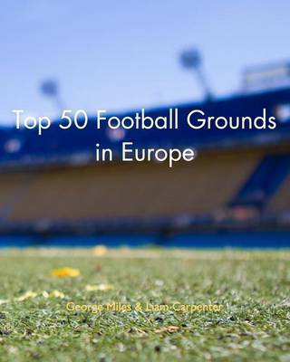 Top 50 Football Grounds in Europe by Liam Carpenter image