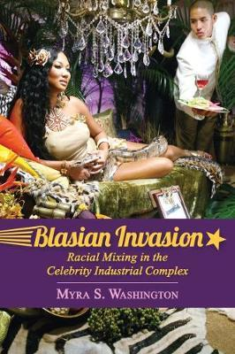 Blasian Invasion by Myra S Washington