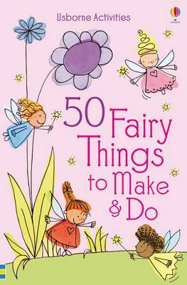 50 Fairy Things to Make and Do image