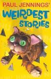 Paul Jennings' Weirdest Stories by Paul Jennings