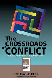 The Crossroads of Conflict by Dr Kenneth Cloke
