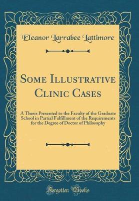 Some Illustrative Clinic Cases by Eleanor Larrabee Lattimore