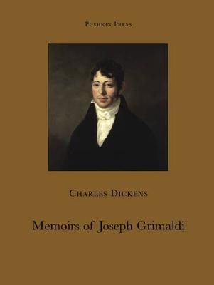 Memoirs of Joseph Grimaldi by Charles Dickens