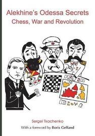 Alekhine's Odessa Secrets by Sergei Tkachenko image