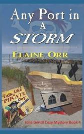 Any Port in a Storm by Elaine Orr