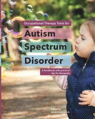 Occupational Therapy Tools for Autism Spectrum Disorder by Alison Butterworth