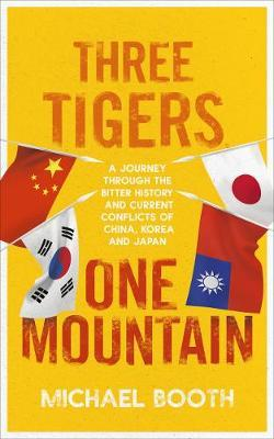 Three Tigers, One Mountain by Michael Booth