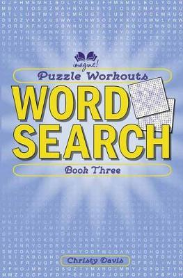 Puzzle Workouts: Word Search: Book Three by CHRISTY DAVIS