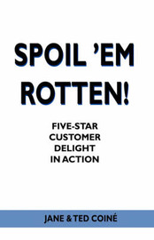 Spoil 'em Rotten! by Jane & Ted Coine