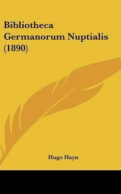 Bibliotheca Germanorum Nuptialis (1890) by Hugo Hayn