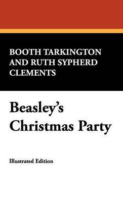 Beasley's Christmas Party by Deceased Booth Tarkington