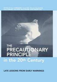 The Precautionary Principle in the 20th Century: Late Lessons from Early Warnings image