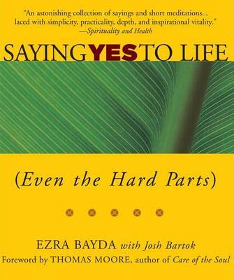 Saying Yes to Life (Even the Hard Parts) by Ezra Bayda image