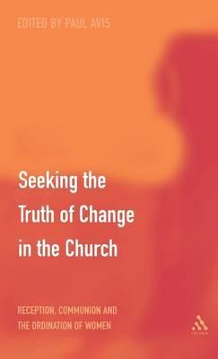 Seeking the Truth of Change in the Church by Paul D.L. Avis