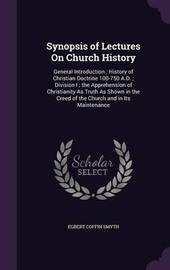 Synopsis of Lectures on Church History by Egbert Coffin Smyth