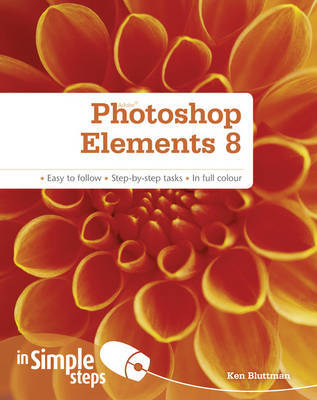 Photoshop Elements 8 In Simple Steps by Ken Bluttman