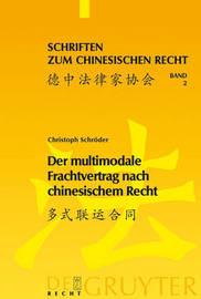 Der Multimodale Frachtvertrag Nach Chinesischem Recht by Christoph Schroder