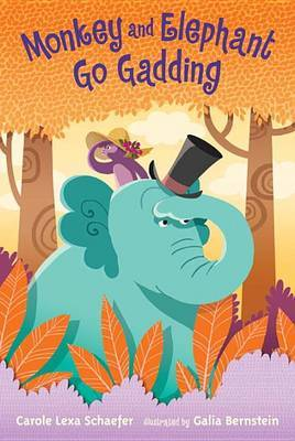 Monkey and Elephant Go Gadding by Schaefer Carole Lexa