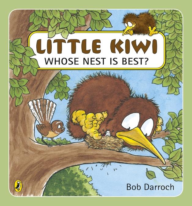 Little Kiwi, Whose Nest Is Best? by Bob Darroch
