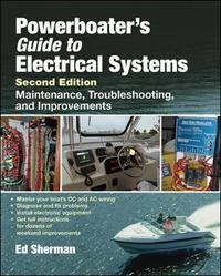 Powerboater's Guide to Electrical Systems, Second Edition by Edwin R Sherman