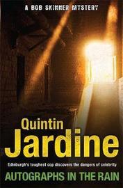 Autographs in the Rain (Bob Skinner series, Book 11) by Quintin Jardine