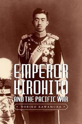 Emperor Hirohito and the Pacific War by Noriko Kawamura image