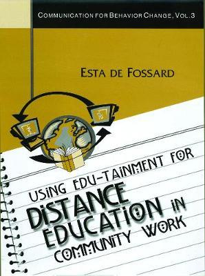 Using Edu-Tainment for Distance Education in Community Work by Esta De Fossard