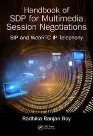 Handbook of SDP for Multimedia Session Negotiations by Radhika Ranjan Roy