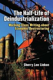 The Half-Life of Deindustrialization by Sherry Lee Linkon