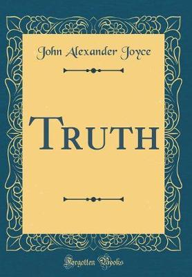 Truth (Classic Reprint) by John A. Joyce image
