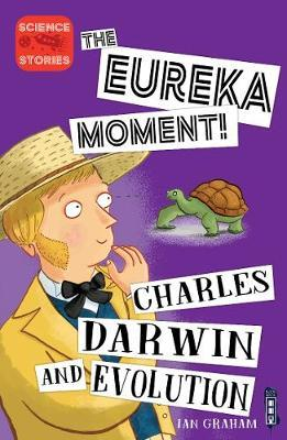 The Eureka Moment: Charles Darwin and Evolution by Ian Graham image