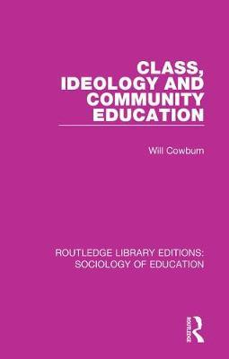 Class, Ideology and Community Education by Will Cowburn image