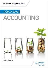 My Revision Notes: AQA A-level Accounting by David Lewis