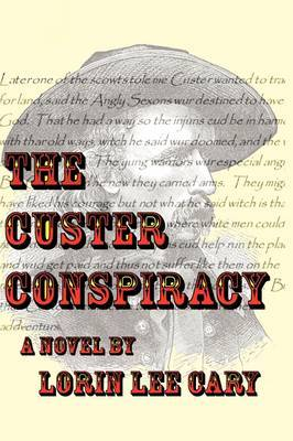 The Custer Conspiracy by Lorin Lee Cary image